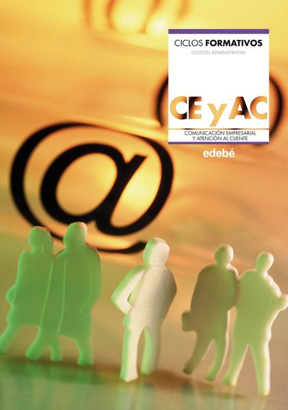 COMUNICACIÓN EMPRESARIAL Y ATENCIÓN AL CLIENTE : CICLOS FORMATIVOS : GESTIÓN ADMINISTRATIVA