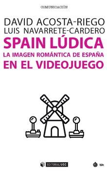 SPAIN LÚDICA. LA IMAGEN ROMÁNTICA DE ESPAÑA EN EL VIDEOJUEGO