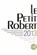 LE PETIT ROBERT DE LA LANGUE FRANCAISE 2013.