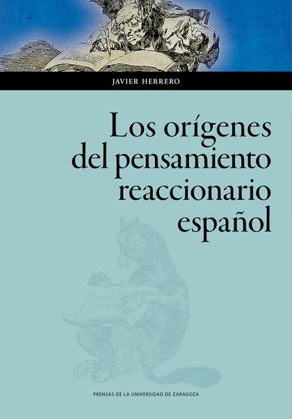 LOS ORÍGENES DEL PENSAMIENTO REACCIONARIO ESPAÑOL