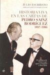 HISTORIA VIVA EN LAS CARTAS DE PEDRO SAINZ RODRÍGUEZ, 1897-1986 : EL MINISTRO DE FRANCO QUE QUI
