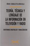 TEORÍA, TÉCNICA Y LENGUAJE DE LA INFORMACIÓN EN TELEVISIÓN Y RADIO. SISTEMAS DIGITALES Y ANALÓG