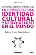 LA PRIMAVERA ROSA. IDENTIDAD CULTURAL Y DERECHOS HUMANOS LGBTI EN EL MUNDO