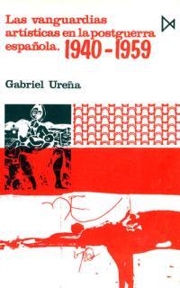 VANGUARDIAS ARTISTICAS POSTGUERRA ESPAÑOLA 1940-1959