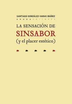 LA SENSACIÓN DE SINSABOR (Y EL PLACER ESTÉTICO)