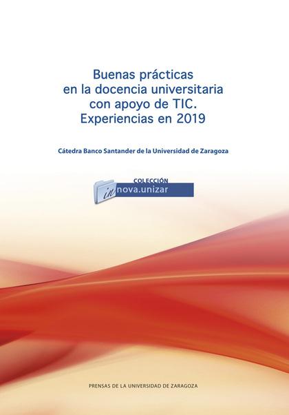 BUENAS PRÁCTICAS EN LA DOCENCIA UNIVERSITARIA CON APOYO DE TIC. EXPERIENCIAS EN