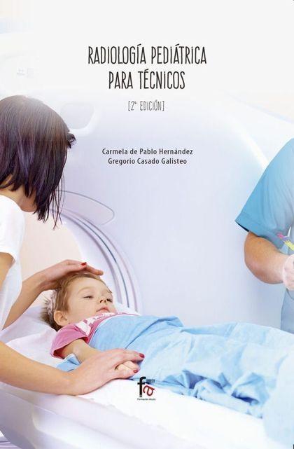 RADIOLOGIA PEDIATRICA PARA TECNICOS-2 EDICION.