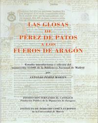 LAS GLOSAS DE PÉREZ DE PATOS A LOS FUEROS DE ARAGÓN