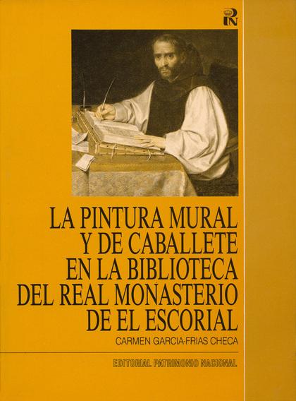 LA PINTURA MURAL Y DE CABALLETE EN LA BIBLIOTECA DEL REAL MONASTERIO DE EL ESCOR.