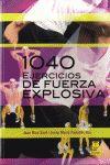 1040 EJERCICIOS DE FUERZA EXPLOSIVA