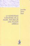 LA HONESTIDAD CONGÉNITA DE LA MUJER : HISTORIA DE UNA FICCIÓN JURÍDICA
