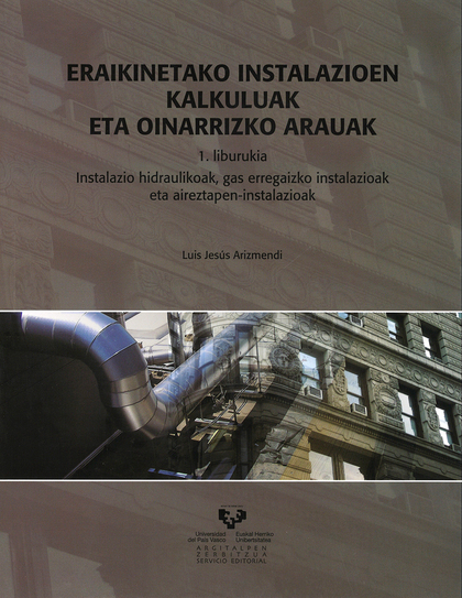 ERAIKINETAKO INSTALAZIOEN KALKULUAK ETA OINARRIZKO ARAUAK 1 : INSTALAZIO HIDRAULIKOAK, GAS ERRE
