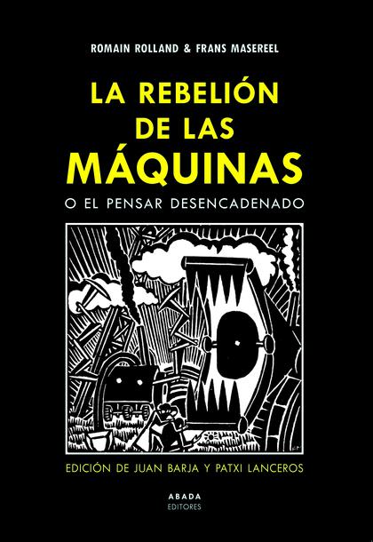 LA REBELIÓN DE LAS MÁQUINAS O EL PENSAR DESENCADENADO.