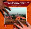 PROJECTES DE COOPERACIÓ I CULTURA DE PAU. SAFANÉ, BURKINA FASO.