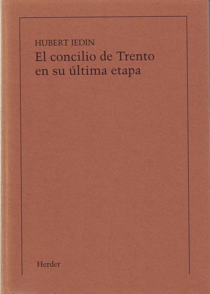 EL CONCILIO DE TRENTO EN SU ÚLTIMA ETAPA