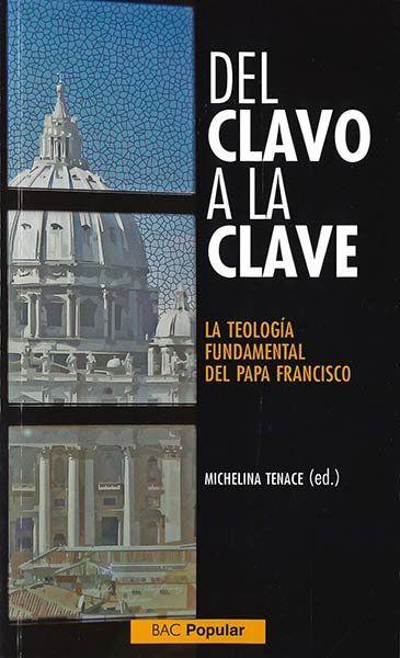 DEL CLAVO A LA CLAVE TEOLOGIA FUNDAMENTAL PAPA FRANCISCO