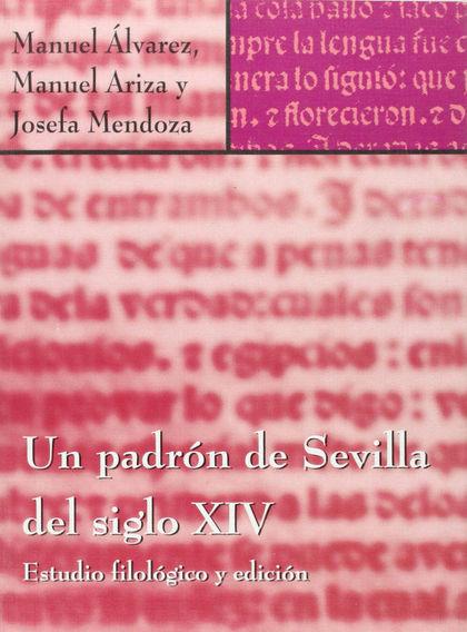 UN PADRÓN DE SEVILLA DEL SIGLO XIV: ESTUDIO FILOLÓGICO Y EDICIÓN