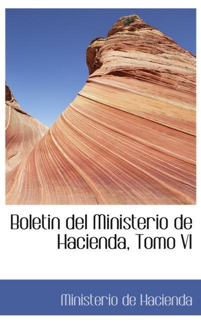 Boletin del Ministerio de Hacienda, Tomo VI