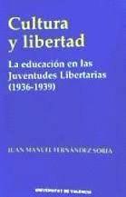 CULTURA Y LIBERTAD : LA EDUCACIÓN EN LAS JUVENTUDES LIBERTARIAS (1936-1939)