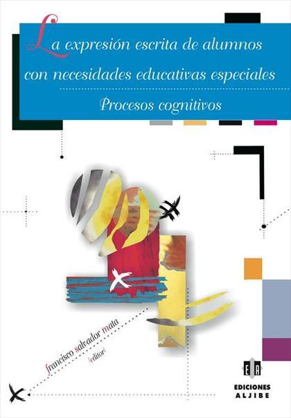 LA EXPRESIÓN ESCRITA DE ALUMNOS CON NECESIDADES EDUCATIVAS ESPECIALES: PROCESOS COGNITIVOS