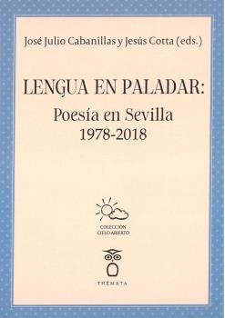 LENGUA EN PALADAR: POESÍA EN SEVILLA 1978-2018.