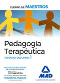 CUERPO DE MAESTROS. PEDAGOGÍA TERAPÉUTICA. TEMARIO. VOLUMEN 1