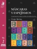 MÁSCARAS Y ESPEJISMOS : UNA APROXIMACIÓN AL IMPACTO MEDIÁTICO. DEL ANÁLISIS A LA ACCIÓN