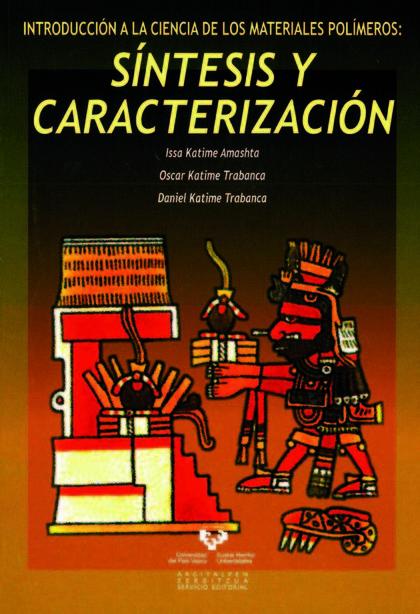 INTRODUCCIÓN A LA CIENCIA DE LOS MATERIALES POLÍMEROS : SÍNTESIS Y CARACTERIZACIÓN