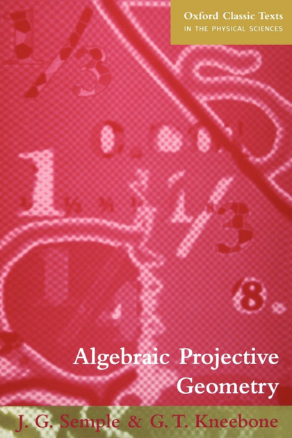 ALGEBRAIC PROJECTIVE GEOMETRY.
