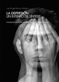 LA DEPRESIÓN : UN INTENTO DE SÍNTESIS : FUNDAMENTOS BÁSICOS PARA MÉDICOS Y PSICÓLOGOS