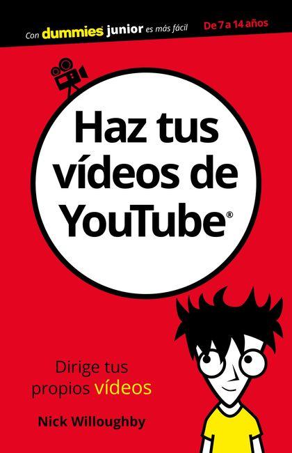 HAZ TUS VÍDEOS DE YOUTUBE.