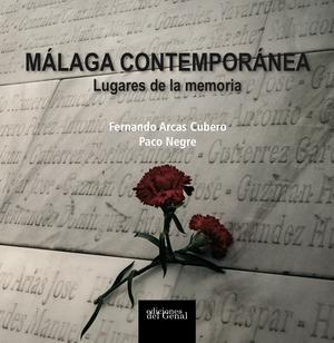 MÁLAGA CONTEMPORÁNEA. LUGARES DE LA MEMORIA