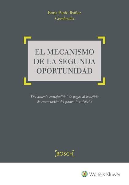 EL MECANISMO DE LA SEGUNDA OPORTUNIDAD. DEL ACUERDO EXTRAJUDICIAL DE PAGOS AL BENEFICIO DE EXON