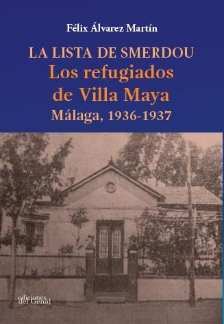 LA LISTA DE SMERDOU. LOS REFUGIADOS DE VILLA MAYA. MÁLAGA, 1936-1937