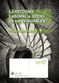 LA REFORMA LABORAL A JUICIO DE LOS TRIBUNALES.