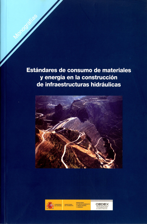 ESTÁNDARES DE CONSUMO DE MATERIALES Y ENERGÍA EN LA CONSTRUCCIÓN DE INFRAESTRUCTURAS HIDRÁULICA