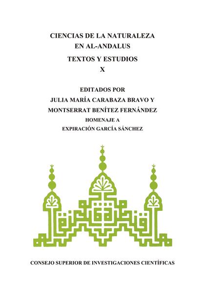 CIENCIAS DE LA NATURALEZA EN AL-ÁNDALUS : TEXTOS Y ESTUDIOS X                   HOMENAJE A EXPI