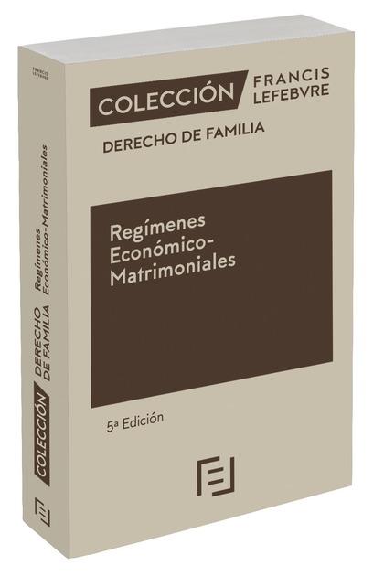 REGÍMENES ECONÓMICO-MATRIMONIALES 5ª EDC.. COLECCIÓN DERECHO DE FAMILIA