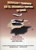 SERVICIO Y TRANSPORTES EN EL DESARROLLO TERRITORIAL DE ESPAÑA : ACTAS DE LA II REUNIÓN DEL GRUP