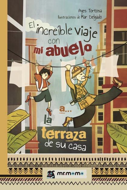 EL INCREÍBLE VIAJE CON MI ABUELO A... LA TERRAZA DE SU CASA.