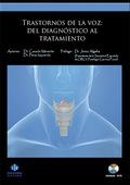 TRASTORNOS DE LA VOZ : DEL DIAGNÓSTICO AL TRATAMIENTO