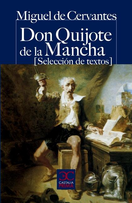 DON QUIJOTE DE LA MANCHA (SELECCIÓN DE TEXTOS).