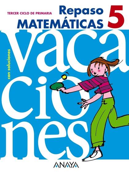 REPASO MATEMÁTICAS 5, EDUCACIÓN PRIMARIA, 3 CICLO
