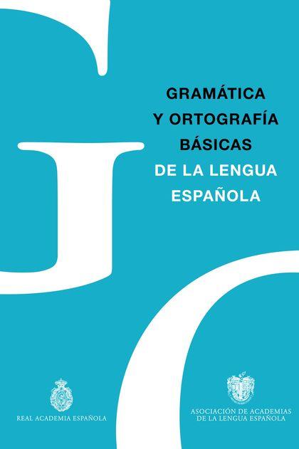 GRAMÁTICA Y ORTOGRAFÍA BÁSICAS.