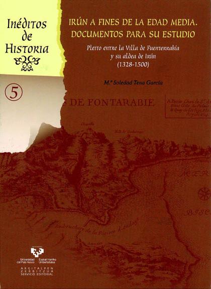 IRÚN A FINES DE LA EDAD MEDIA (1328-1500) : DOCUMENTOS PARA SU ESTUDIO : PLEITO ENTRE LA VILLA