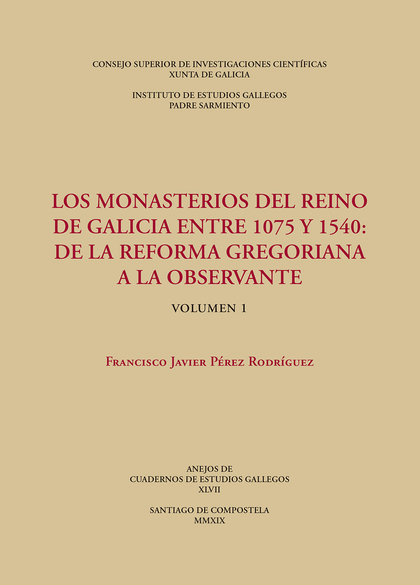 LOS MONASTERIOS DEL REINO DE GALICIA ENTRE 1075 Y 1540 : DE LA REFORMA GREGORIAN