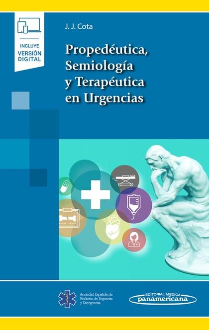 PROPEDÉUTICA, SEMIOLOGÍA Y TERAPÉUTICA EN URGENCIAS (INCLUYE VERSIÓN DIGITAL).