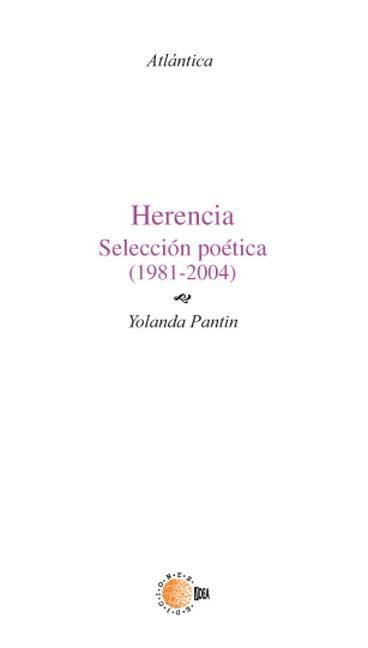 HERENCIA : SELECCIÓN POÉTICA (1981-2004)