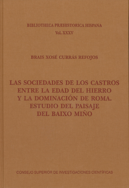 LAS SOCIEDADES DE LOS CASTROS ENTRE LA EDAD DEL HIERRO Y LA DOMINACIÓN DE ROMA :.