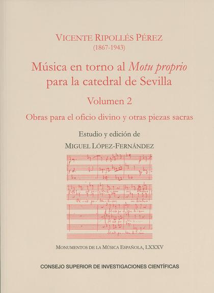 MÚSICA EN TORNO AL MOTU PROPRIO PARA LA CATEDRAL DE SEVILLA. VOL. 2 : OBRAS PARA